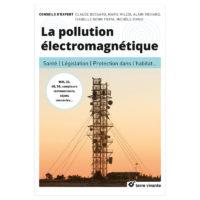 livre la pollution electromagnetique : santé, législation, protection dans l'habitat,...